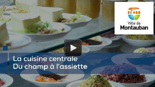 Du champ à l'assiette, La Cuisine Centrale de Montauban